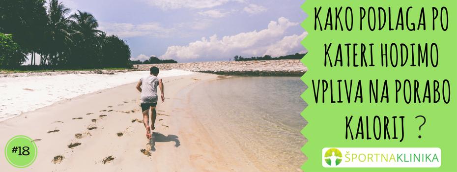 Kako podlaga, po kateri hodimo, vpliva na porabo kalorij in hujšanje?