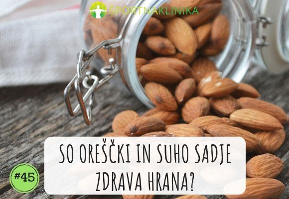 So oreščki in suho sadje zdrava hrana?