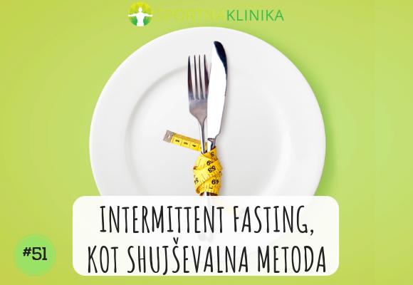 Intermittent fasting kot shujševalna metoda